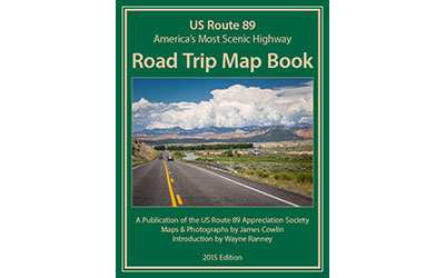 US Route 89 Road Trip Map Book—2015 Edition