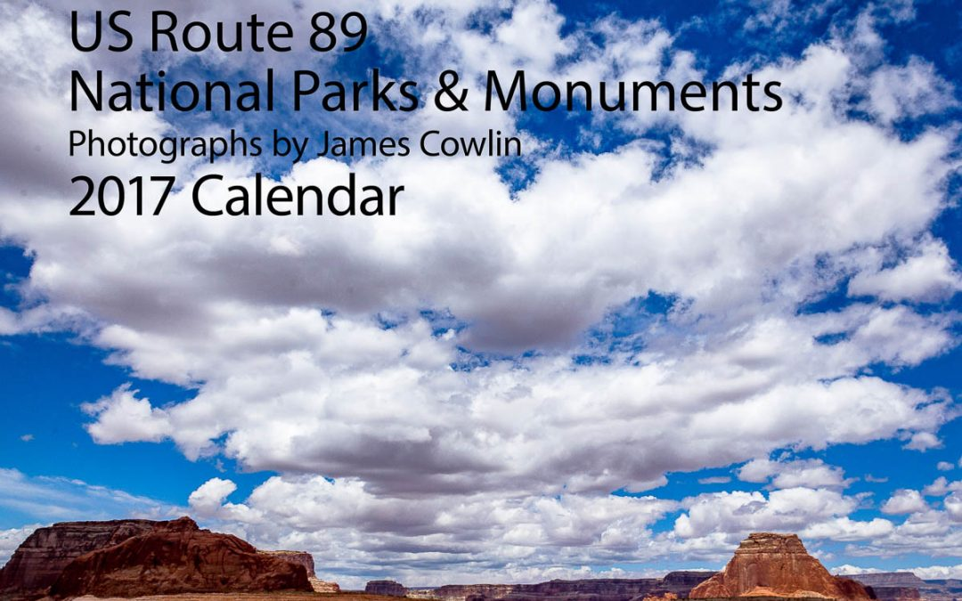 2017 Calendar: US Route 89 National Parks & Monuments
