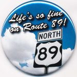 Life So Fine on Route 89 Button-Magnet